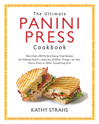 The Ultimate Panini Press Cookbook, by Kathy Strahs - order it on Amazon!