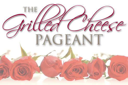 Enter The Grilled Cheese Pageant!