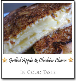 Grilled Apple & Cheddar Cheese by Maris at In Good Taste