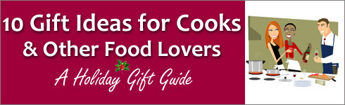 Holiday Gift Ideas for Cooks & Other Food Lovers