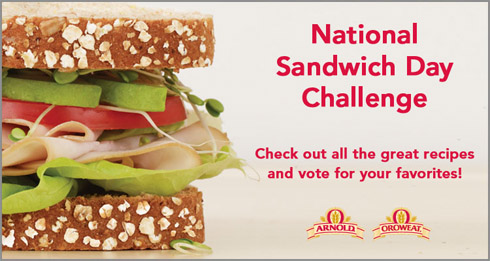 National Sandwich Day Challenge, sponsored by Arnold/Oroweat Bread