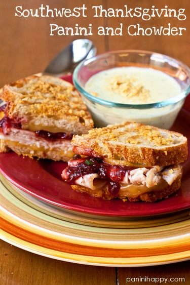 Post image for Southwest Thanksgiving Panini and Chowder