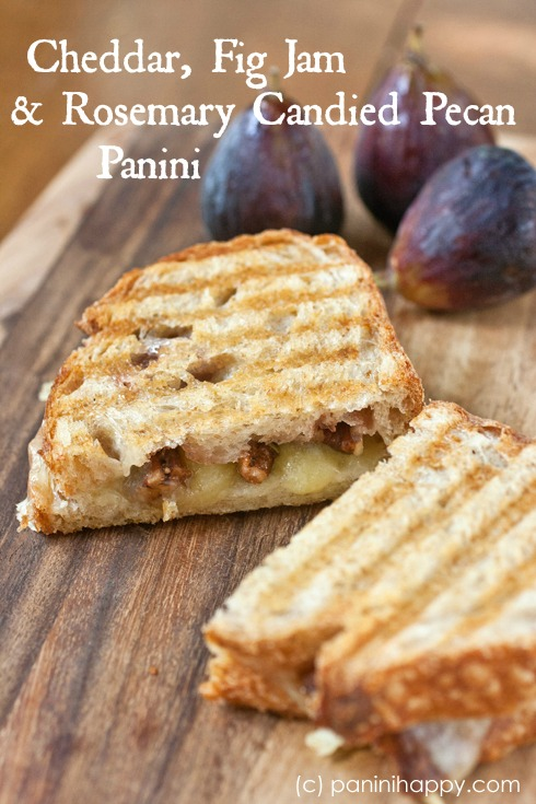 Post image for Cheddar, Fig Jam and Rosemary Candied Pecan Panini