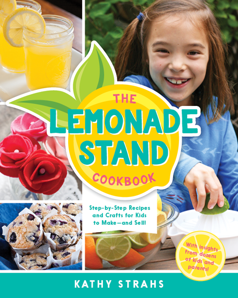 The Lemonade Stand Cookbook, by Kathy Strahs -- Get it on Kickstarter!